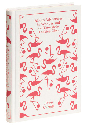 Alice's Adventures in Wonderland and Through the Looking-Glass by Penguin Books - Gals, Scholastic/Collegiate, Best Seller, 4th of July Sale