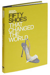 Fifty Shoes that Changed the World