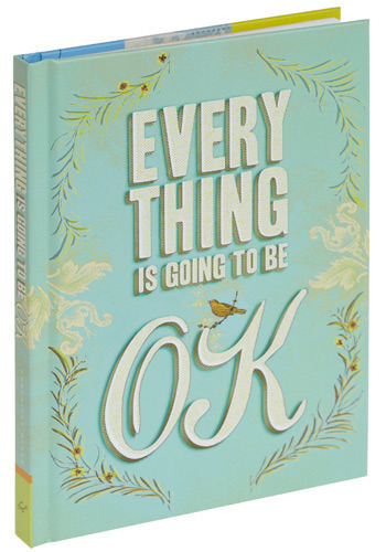 Everything Is Going To Be OK by Chronicle Books - Top Rated