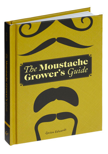 The Moustache Grower's Guide by Chronicle Books - Steampunk, Best Seller, Best Seller, Quirky, Top Rated