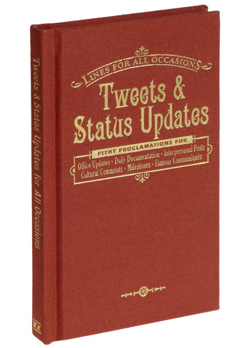 Tweets and Status Updates for All Occasions by Knock Knock