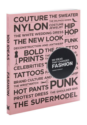 100 Ideas That Changed Fashion by Chronicle Books - Pink, Spring, Summer, Fall, Winter