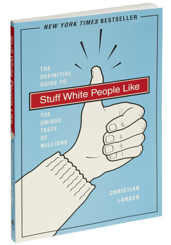 New York Times bestseller: Stuff White People Like
