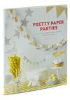 Pretty Paper Parties by Chronicle Books