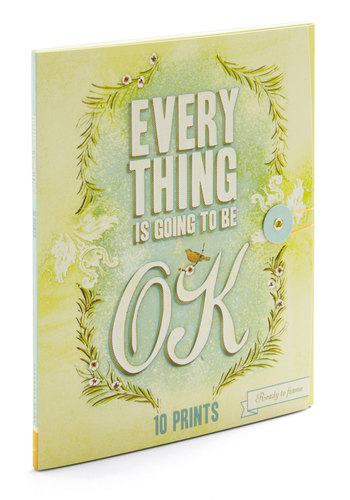 Everything Is Going To Be OK Prints by Chronicle Books - Green, Good, Top Rated