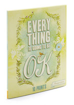 Everything Is Going To Be OK Prints