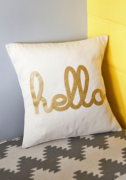 Hello, Is it Gleam You're Looking For? Pillow