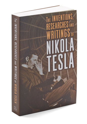 The Inventions, Researches, and Writings of Nikola Tesla - Multi, Nifty Nerd, Good, Scholastic/Collegiate, Guys