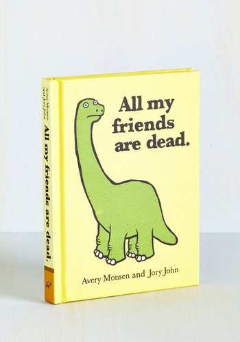 All My Friends Are Dead by Chronicle Books - Solid, Dorm Decor, Show On Featured Sale, Best Seller, Best Seller, Good, Under $20