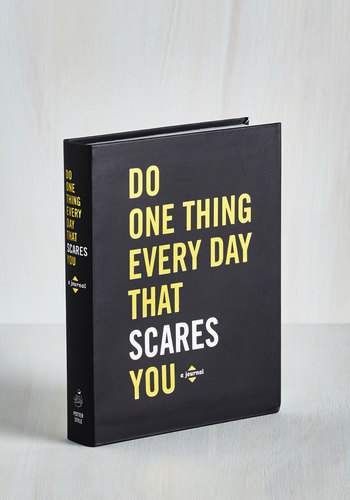 Do One Thing Every Day That Scares You Journal - Multi, Quirky, Good, Top Rated