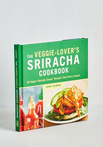 The Veggie-Lover's Sriracha Cookbook - Good, Green, Wedding, Summer, Hostess, Handmade & DIY, Food, Gals