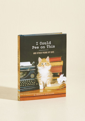 I Could Pee on This and Other Poems by Cats by Chronicle Books - Multi, Quirky, Print with Animals, Cats, Good, Under $20, Top Rated, Orange, Critter Gifts, Under 25 Gifts, Unique Gifts