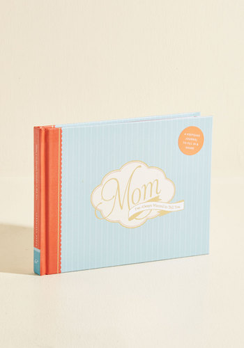 Mom, I've Always Wanted to Tell You by Chronicle Books - Blue, Good, Valentine's, Spring, Gals, Darling, Under 25 Gifts, Unique Gifts